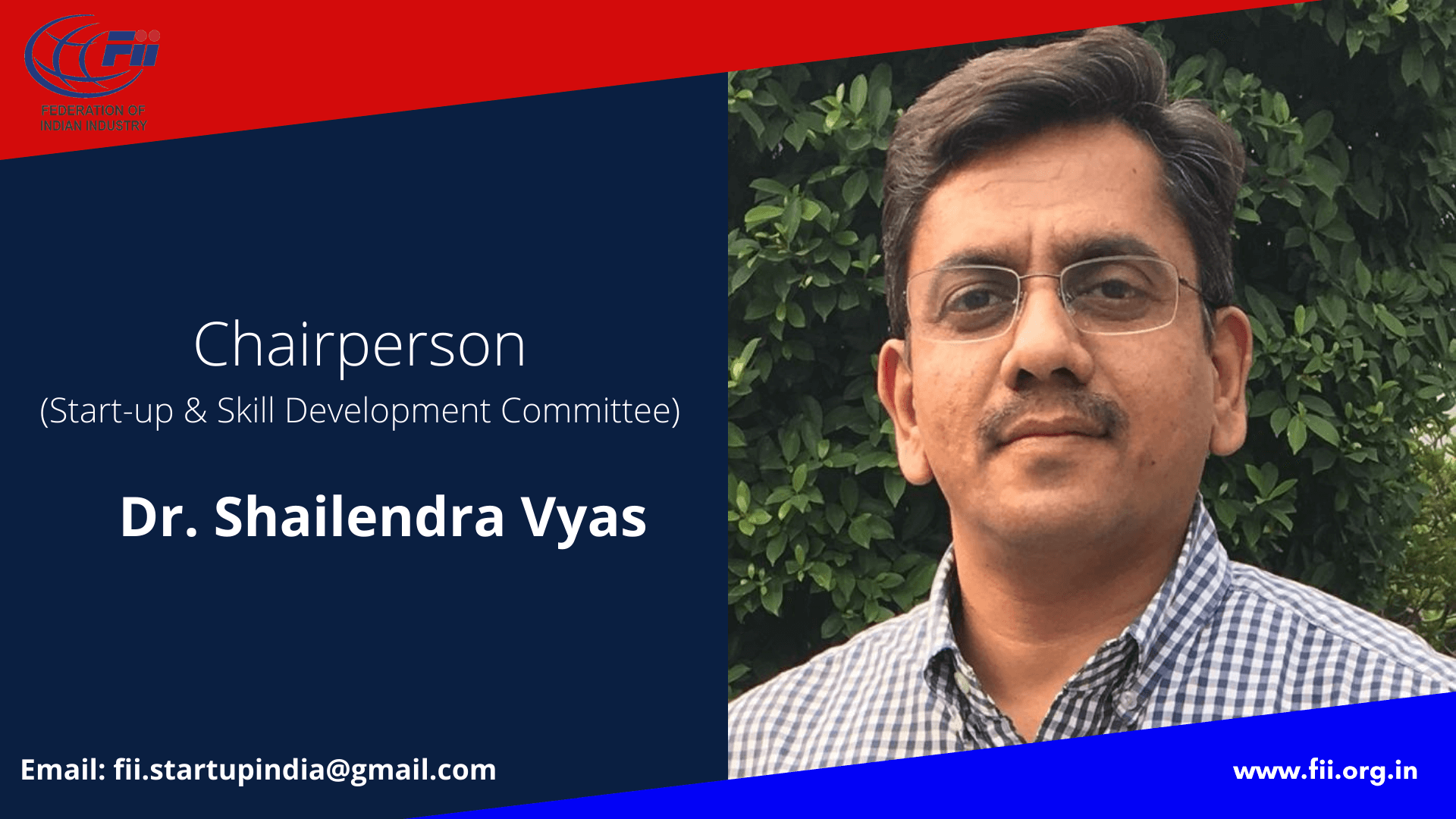 Dr. Shailendra Vyas, Chairperson, Startup & Skill Development Committee
