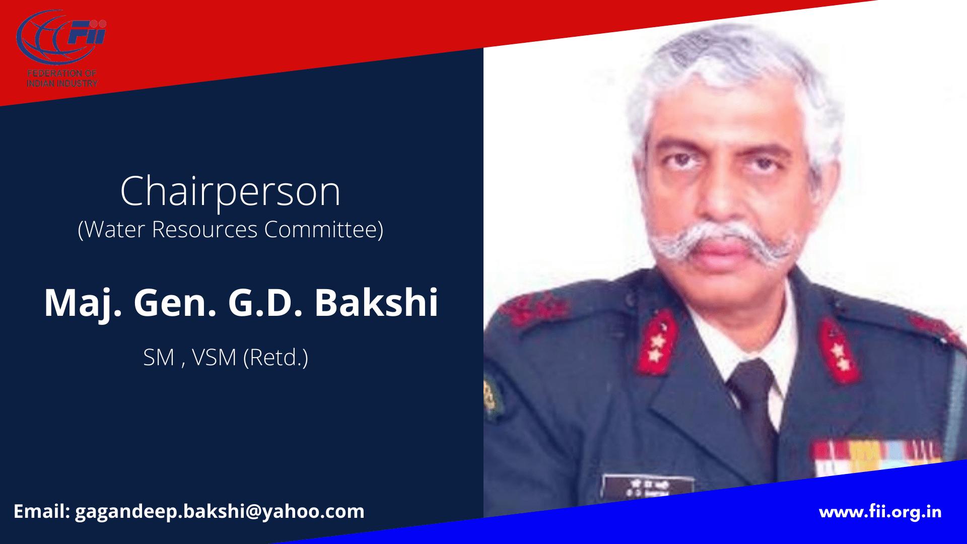 Maj. Gen G.D. Bakshi, Chairperson, Water Resources Committee